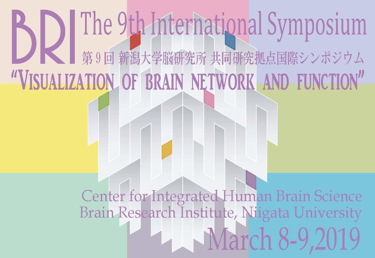The 9th BRI International Symposium. March 8th - 9th, 2019